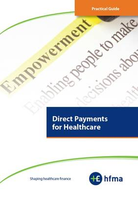 Practical Guide - Direct Payments for Healthcare - Practical Guide (Paperback)