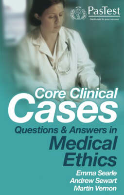 Core Clinical Cases: Questions and Answers in Medical Ethics (Paperback)