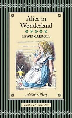 Alice's Adventures in Wonderland & Through the Looking-Glass (Hardback)