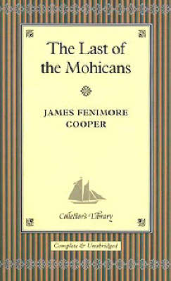 The Last of the Mohicans - Collector's Library (Hardback)