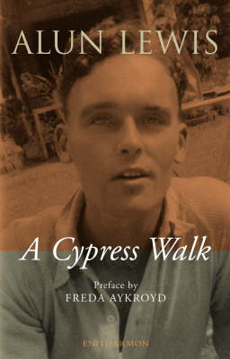 Cypress Walk. Letters from Alun Lewis to Freda Aykroyd (Paperback)