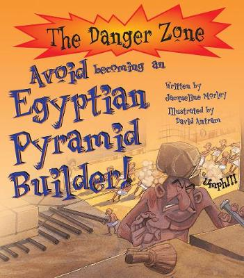 Avoid Becoming An Egyptian Pyramid Builder! - The Danger Zone (Paperback)