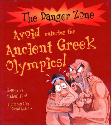 Avoid Entering the Greek Olympics - The Danger Zone (Paperback)