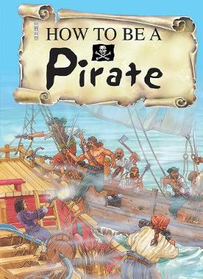 How To Be A Pirate - How to be (Paperback)