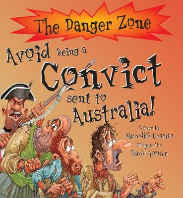 Avoid Being A Convict Sent To Australia! - The Danger Zone (Paperback)