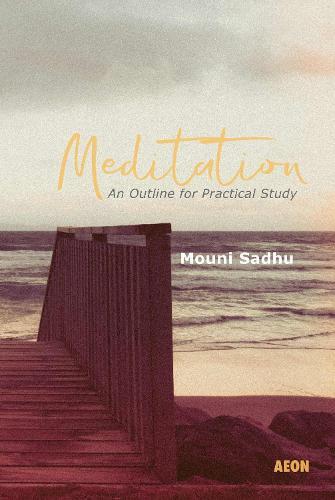 Meditation: An Outline for Practical Study (Paperback)