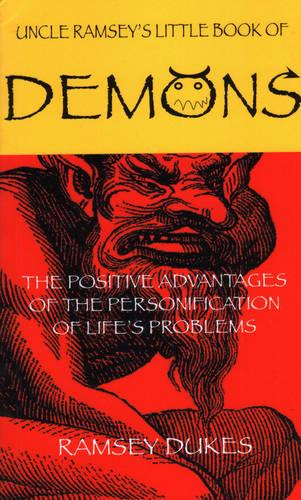 The Little Book of Demons: The Positive Advantages of the Personification of Life's Problems (Paperback)