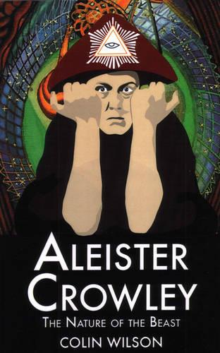 Aleister Crowley: The Nature of the Beast (Paperback)