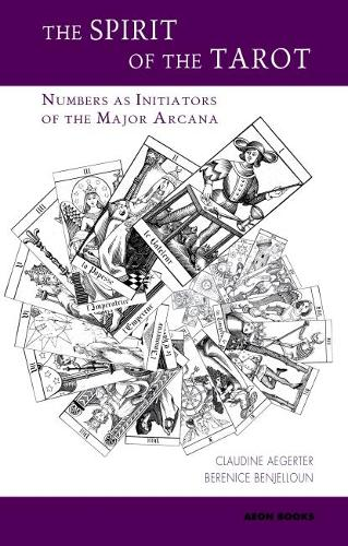The Spirit of the Tarot: Numbers as Initiators of the Major Arcana (Paperback)