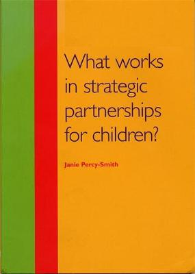 What Works in Strategic Partnerships for Children? - What Works (Paperback)