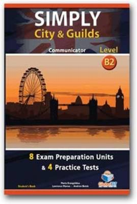 Simply City & Guilds - B2 Communicator, Student's Book: Level B2: Preparation & Practice Tests (Paperback)