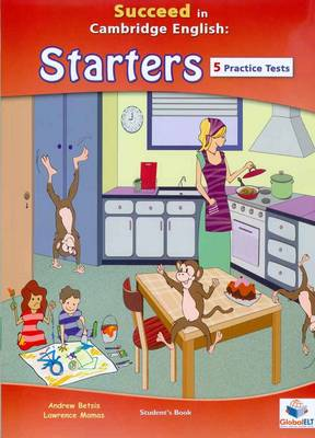 Succeed in Cambridge English: Starters, Student's Book: 5 Practice Tests (Paperback)