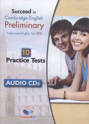 Succeed in Cambridge English Preliminary ( PET ) - 10 Practice Tests - Audio CDs (Board book)