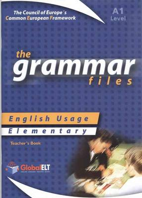 The Grammar Files - English Usage - Teacher's Book - Elementary A1 (Board book)