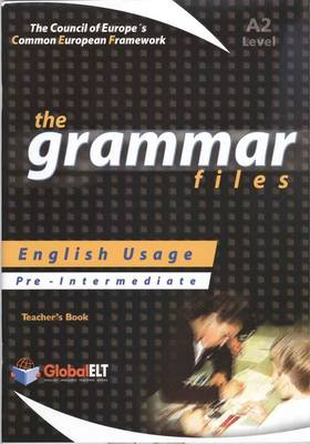 The Grammar Files - English Usage - Teacher's Book - Pre-Intermediate A2 (Board book)