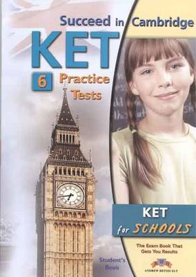 Succeed in Cambridge KET - Student's Book with 6 Practice Tests - Self-Study Edition
