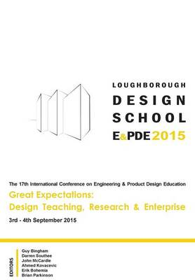 Great Expectations: Design Teaching, Research & Enterprise - Proceedings of the 17th International Conference on Engineering and Product Design Education (E&pde15) (Paperback)