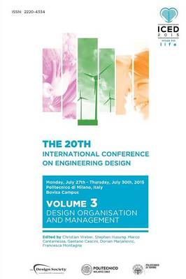 Proceedings of the 20th International Conference on Engineering Design (Iced 15) Volume 3: Design Organisation and Management (Paperback)