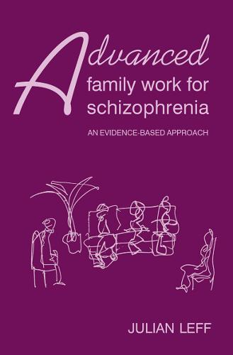 Advanced Family Work for Schizophrenia: An Evidence-Based Approach (Paperback)