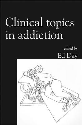 Clinical Topics in Addiction - Clinical Topics in (Paperback)