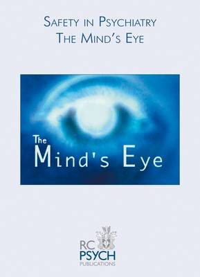 Safety in Psychiatry: The Mind's Eye: A DVD Training Pack