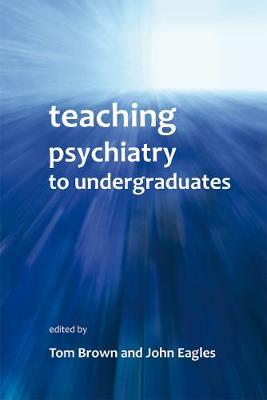 Teaching Psychiatry to Undergraduates (Paperback)