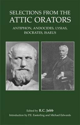 Selections from the Attic Orators: Antiphon, Andocides, Lysias, Isocrates, Isaeus - Bristol Phoenix Press Classic Editions (Paperback)