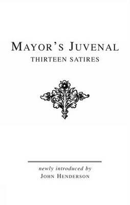 Mayor's Juvenal (Vol. II): Thirteen Satires of Juvenal II - Bristol Phoenix Press Classic Editions (Hardback)