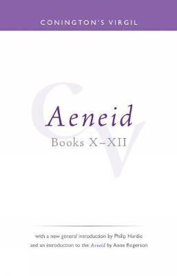 Conington's Virgil: Aeneid X - XII - Bristol Phoenix Press Classic Editions (Paperback)