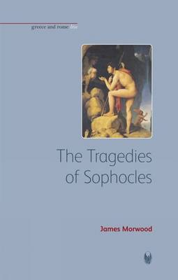 The Tragedies of Sophocles - Bristol Phoenix Press Greece and Rome Live (Paperback)