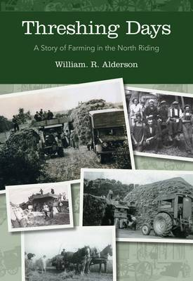 Threshing Days: A Story of Farming in the North Riding (Paperback)