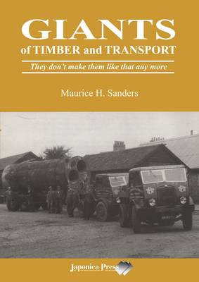 Giants of Timber and Transport: They Don't Make Them Like That Any More (Paperback)