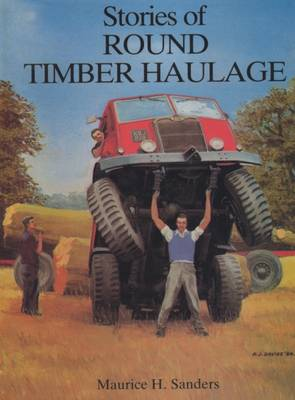 Stories of Round Timber Haulage (Hardback)