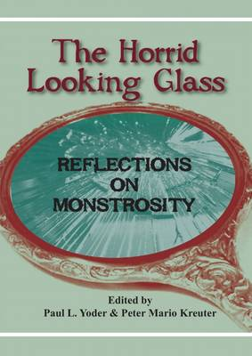 The Horrid Looking Glass: Reflections on Monstrosity (Paperback)