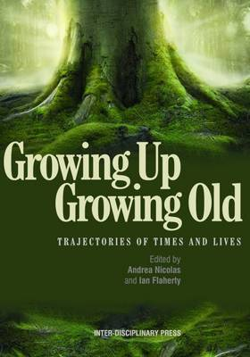 Growing Up, Growing Old: Trajectories of Times and Lives (Paperback)