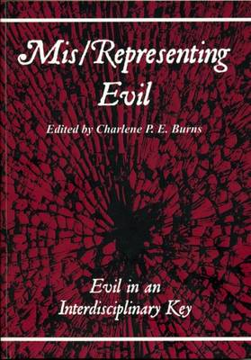 Mis/representing Evil: Evil in an Interdisciplinary Key - At the Interface (Paperback)