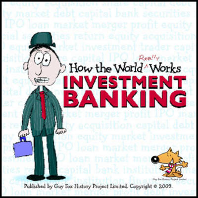 How the World Really Works: Investment Banking (Paperback)