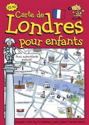 Guy Fox Maps for Children: London Map for Children in French/Carte de Londres po (Sheet map)