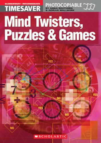 Mind Twisters, Puzzles & Games Elementary - Intermediate: Mind Twisters, Puzzles & Games Elementary - Intermediate Elementary - Intermediate - Timesaver (Spiral bound)