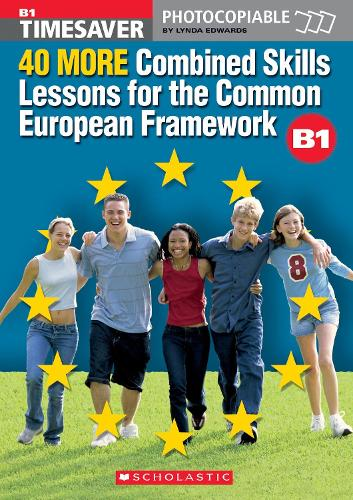 40 More Combined Skills Lessons for the Common European Framework B1 with CD Rom - Timesaver