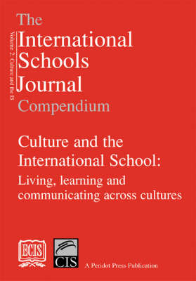 Culture and the International Schools: Living, Learning and Communicating Across Cultures - International Schools Journal Compendium S. v. 2 (Paperback)