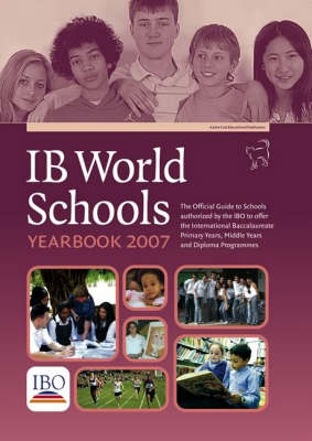 IB World Schools Yearbook 2007 (Paperback)