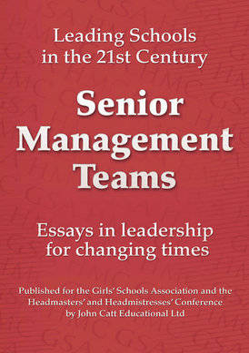 Senior Management Teams - Leading Schools in the 21st Century (Paperback)