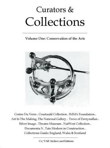 Curators and Collections: v. 1: Conservation of the Arts - CV/Visual Arts Research 4 (Paperback)