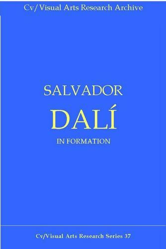 Dali: In Formation - CV/Visual Arts Research No. 37 (Paperback)