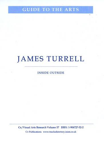 James Turrell: Inside Outside - CV/Visual Arts Research v. 57 (Paperback)
