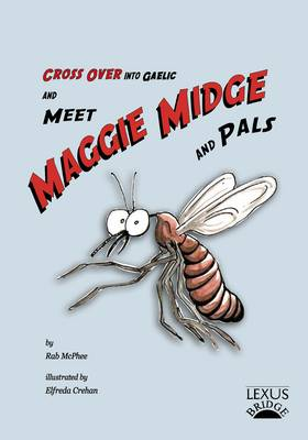 Meet Maggie Midge and Pals - Cross Over into Gaelic 1 (Paperback)