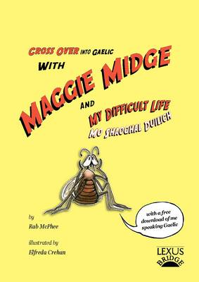 Maggie Midge and My Difficult Life - Cross Over into Gaelic 2 (Paperback)