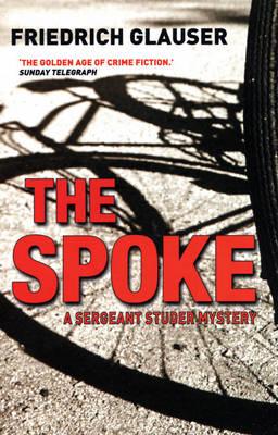 The Spoke: A Sergeant Studer Mystery (Paperback)