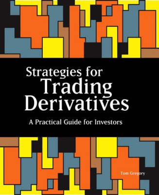 Strategies for Trading Derivatives: A Practical Guide for Investors (Paperback)